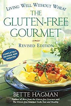 The Gluten-Free Gourmet  Living Well without Wheat Revised Edition
