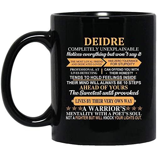 Taza personalizada para Él Her Deidre Completamente Inexplicable Tazas de café únicas para nieto Novio en Acción de Gracias Cerámica Negra 11oz 67DI8E