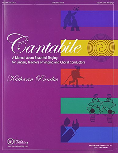 Cantabile - A Manual about Beautiful Singing for Singers, Teachers of Singing and Choral Conductors