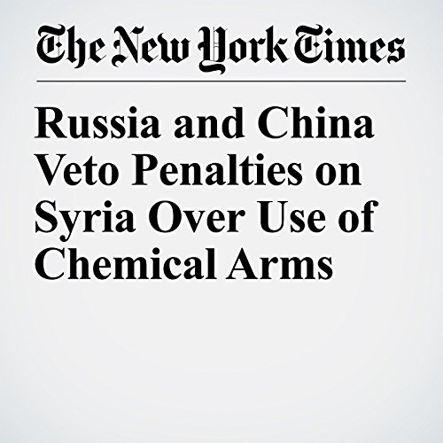 Russia and China Veto Penalties on Syria Over Use of Chemical Arms copertina