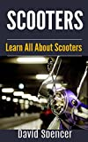 Scooters: Learn All About Scooters (English Edition)