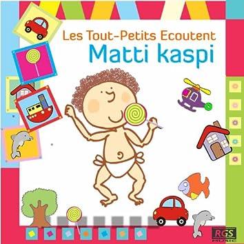 Les Tout - Petits Ecoutent Matti Kaspi