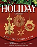 """Holiday Ornaments for the Scroll Saw: Over 300 Beautiful Patterns from the """"Berry Basket Collection"""" - Rick Longabaugh"""