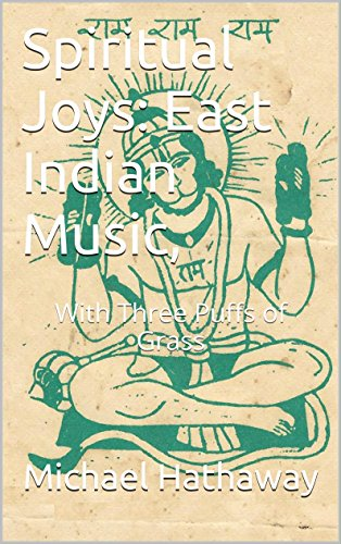 Spiritual Joys: East Indian Music,: With Three Puffs of Grass (English Edition)
