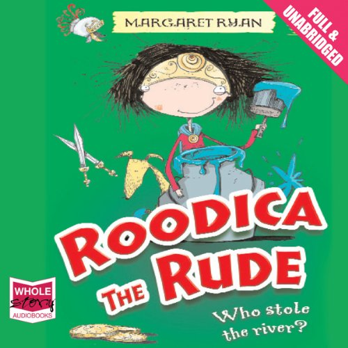 Roodica the Rude: Who Stole the River? cover art
