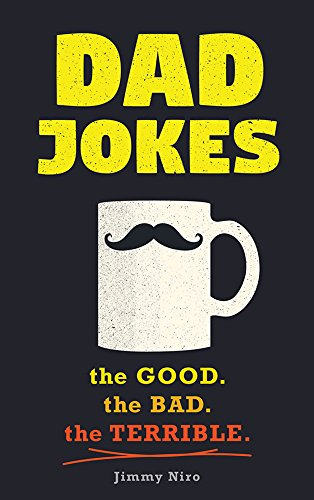 Dad Jokes: Over 600 of the Best (Worst) Dad Jokes Around (Funny Father's Day Gift from Son or Daughter for the Dad Who Has Everything) (World's Best Dad Jokes Collection) (English Edition)