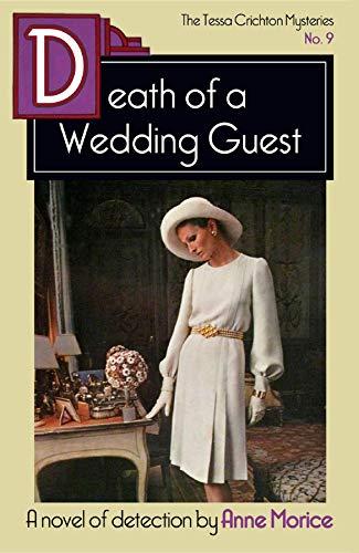 Death of a Wedding Guest: A Tessa Crichton Mystery (The Tessa Crichton Mysteries Book 9) by [Anne Morice]