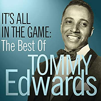 It's All In The Game: The Best Of Tommy Edwards