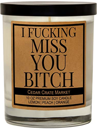 I Fucking Miss You Bitch - Best Friend I Miss You Gift for her or him, Funny Birthday Candle Gifts for Friends Female, Friendship Gifts for Women, Men, Long Distance, Funny Gift, Coworker, Sister