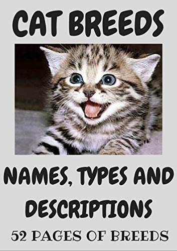 Cats breeds encyclopedia a complete guide for cat breeds with pictures and descriptions of each cat: cat breeds encyclopedia with pictures and descriptions (English Edition)