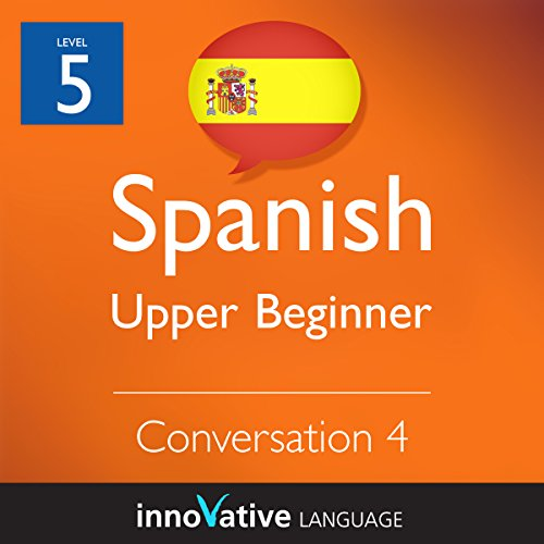 Upper Beginner Conversation #4 (Spanish) audiobook cover art