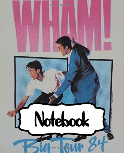 Notebook: Wham! English Pop Duo George Michael and Andrew Ridgeley Studio Album Make It Big Worldwide Pop Smash Hit, Large Notebook for Drawing, ... Blank Paper Drawing and Write Notebooks
