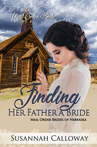 Finding Her Father a Bride: Mail Order Brides of Nebraska by [Susannah Calloway]