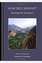 How Did I Survive? by Artavazd M. Minasyan Paperback