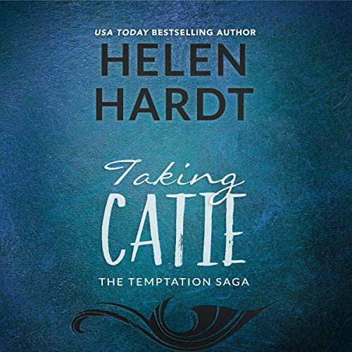 Taking Catie: The Temptation Saga, Book 3