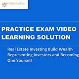 CERTSMASTEr Real Estate Investing Build Wealth Representing Investors and Becoming One Yourself Practice Exam Video Learning Solutions