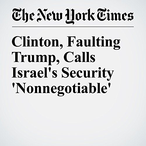 Clinton, Faulting Trump, Calls Israel's Security 'Nonnegotiable' cover art