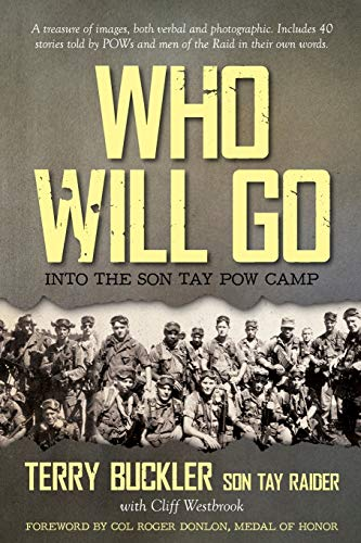 Compare Textbook Prices for Who Will Go: Into the Son Tay POW Camp  ISBN 9781649901507 by Buckler, Terry,Westbrook, Cliff,Donlon, Roger H C