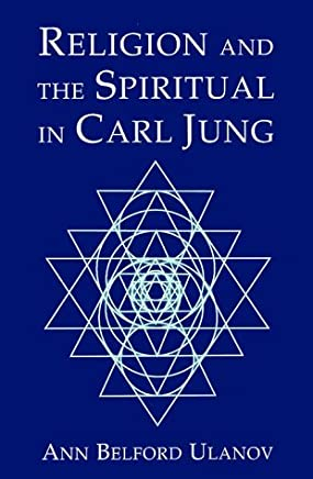 Religion and the Spiritual in Carl Jung by Ann Belford Ulanov (2000-01-02)
