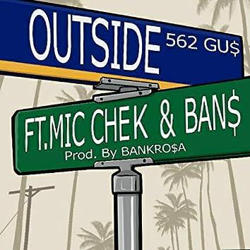 Outside (562 GU$) Mic Chek & BAN$