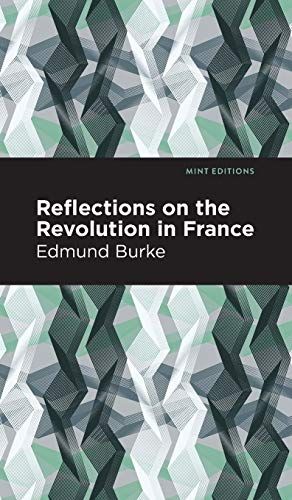 Reflections on the Revolution in France (Mint Editions)