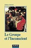 Le groupe et l'inconscient - 3ème édition - L'imaginaire groupal (Psychismes)