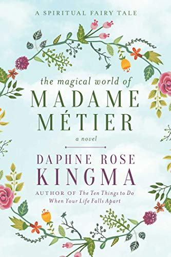 The Magical World of Madame Métier: A Spiritual Fairy Tale