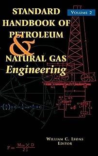 Standard Handbook of Petroleum and Natural Gas Engineering: Volume 2 (Standard Handbook of Petroleum & Natural Gas Engineering)