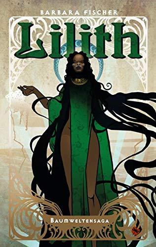 Lilith: Baumweltensaga 1 (Edition Drachenfliege)