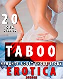 20 NAUGHTY TABOO SEX STORIES : ADULT EROTICA SHORT STORY BUNDLE