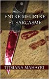 Entre meurtre et sarcasme
