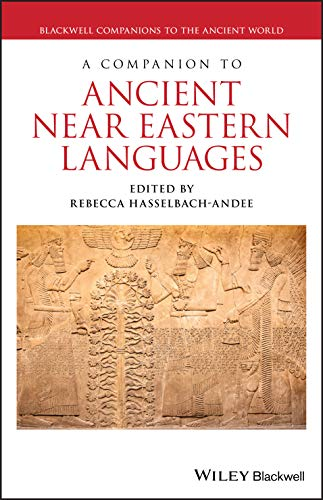 Compare Textbook Prices for A Companion to Ancient Near Eastern Languages Blackwell Companions to the Ancient World 1 Edition ISBN 9781119193296 by Hasselbach-Andee, Rebecca