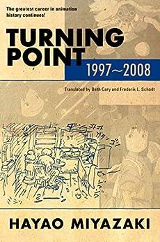 Turning Point: 1997-2008 by [Hayao Miyazaki]