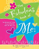 Fabulous Book of Me: The Ultimate Girls' Guide Journal & Keepsake That's All about You! - Isabel B. Lluch