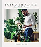 Boys with Plants: 50 Boys and the Plants They Love (Stylish Gift Book,...