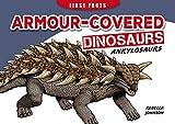 Armour-Covered Dinosaurs - Ankylosaurs