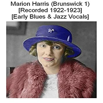 Marion Harris (Brunswick 1) [Recorded 1922-1923] [Early Blues & Jazz Vocals]