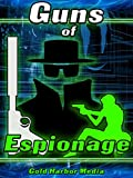 Guns of Espionage