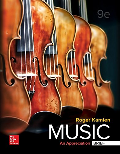 Compare Textbook Prices for Music: An Appreciation, Brief Edition 9 Edition ISBN 9781259870545 by Kamien, Roger