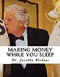 Making Money While You Sleep (Starting A Company Like Vistaprint.com Book 1) (English Edition)