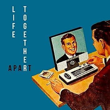 Life Together Apart