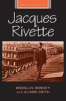Jacques Rivette (French Film Directors MUP) by Morrey Douglas Smith Alison(2015-02-01)