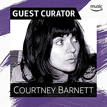 Guest Curator: Courtney Barnett