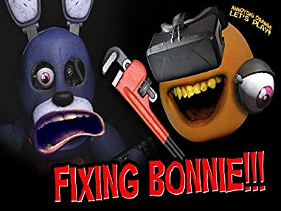 Clip: Parts and Service #1: Fixing Bonnie (Annoying Orange Plays)