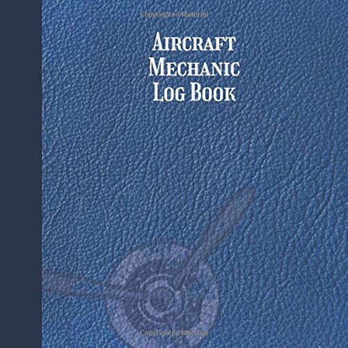 Aircraft Mechanic Log Book: Aircraft Maintenance Technician Record Book for Aviation Mechanics or Students. 120 Pages (8.5