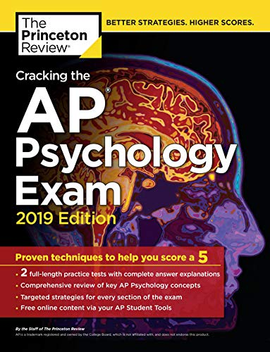 Cracking the AP Psychology Exam, 2019 Edition: Practice Tests & Proven Techniques to Help You Score a 5 (College Test Preparation)