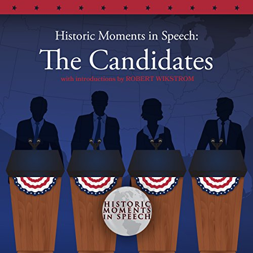 Historic Moments in Speech: The Candidates cover art