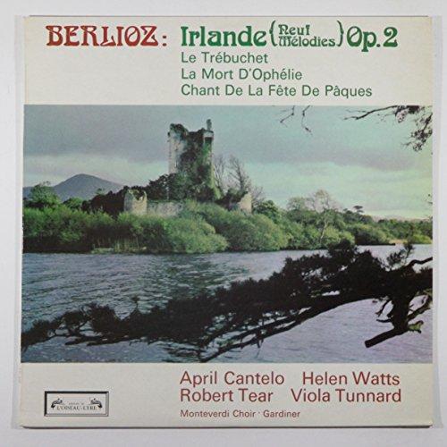 Irlande (Neuf Mélodies) Op. 2 / Le Trébuchet / La Mort D\'Ophélie / Chant De La Fête De Pâques