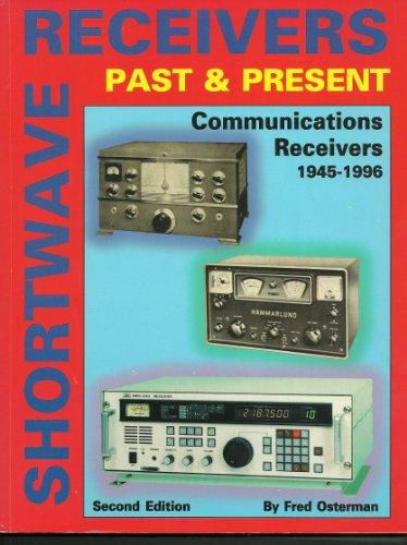 Shortwave Receivers Past & Present: Communications Recivers 1945-1996