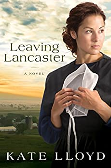 Leaving Lancaster: A Novel (Legacy of Lancaster Trilogy Book 1) by [Kate Lloyd]